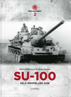 Polikarpov, Nikolai/Kinnear, James: SU-100 Self-Propelled Gun