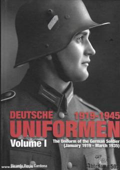 Cardona, Ricardo R.: Deutsche Uniformen 1919-1945. The Uniform of the German Soldier Band 1: 1919-1935