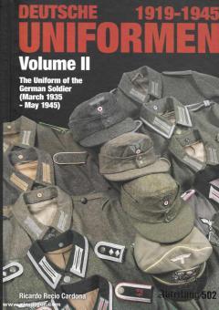 Cardona, Ricardo R.: Deutsche Uniformen 1919-1945. The Uniform of the German Soldier. Band 2: 1935-1945