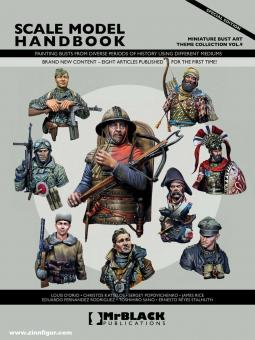 Scale Model Handbook. Theme Collection. Band 9: Painting Busts from diverse Periods of History using different Mediums