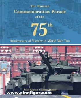 Kinnear, James/Aksenov, Andrey: The Russian Commemoration Parade of the 75th Anniversary of Victory in World war Two