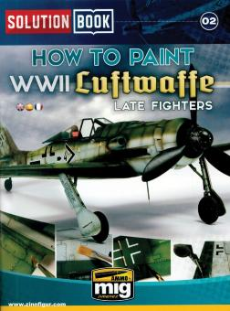 Solution Book. Band 2: How to paint WWII Luftwaffe Late Fighters