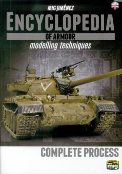 Jiménez, Mig: Encyclopedia of Armour. Modelling Techniques. Band 6: Complete Process