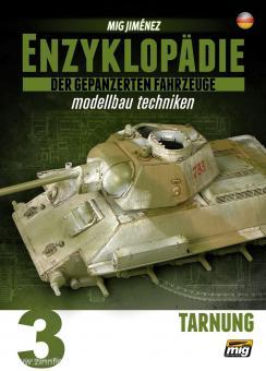 Jimenez, M.: Enzyklopädie der gepanzerten Fahrzeuge - Modellbau Techniken. Band 3: Tarnung