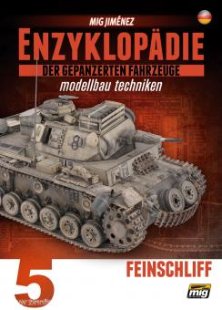 Jimenez, M.: Enzyklopädie der gepanzerten Fahrzeuge - Modellbau Techniken. Band 5: Feinschliff