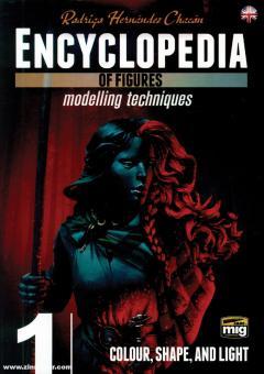 Chacón, Rodrigo Hernández/Kobalczyk, Krzysztof/Gruba, Roman u.a.: Encyclopedia of Figures. Modelling Techniques. Band 1: Colour, Shape, and Light