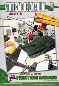 Bruschi, A.: Static Model Manual. Step by Step. Band 6: Materials and Methods. Painting Models