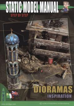 Antelmi, S./Bruschi, A.: Static Model Manual. Step by Step. Band 12: Dioramas Inspiration