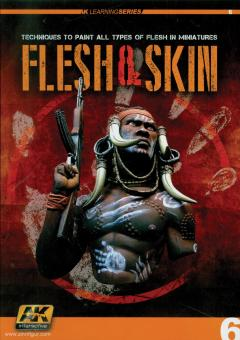 Flesh & Skin. Techniques to paint all types of flesh in miniatures