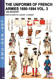 Lienhart, C./Humbert, L.: The uniforms of French armies 1690-1894. Band 3: Infantry. From the Work of C. Lienhart - R. Humbert