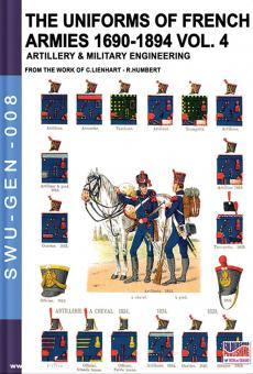 Lienhart, C./Humbert, L.: The uniforms of French armies 1690-1894. Band 4: Artillery. From the Work of C. Lienhart - R. Humbert