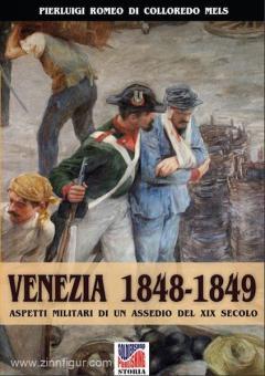 Colloredo Mels, P. R. di: Venezia 1848-1849. Aspetti militari di un assedio nel XIX secolo