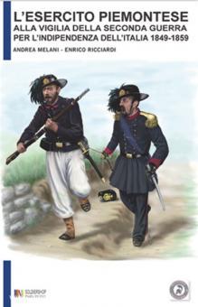Melani, A./Riccardi, E.: L'Esercito Piemontese alla Vigilia Seconda Guerra per l'Independenza dell'Italia 1849-1859