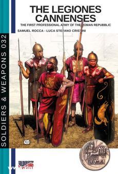 Rocca, Samuel/Cristini, Luca Stefano: The Legiones Cannenses. The First Professional Army of the Roman Republic