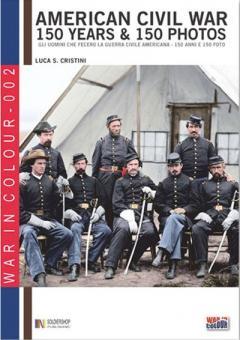 Cristini, L. S.: American Civil War. 150 years & 150 photos