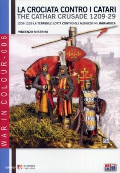 Mistrini, V./Durand, N. (Illustr.): La crociata contro i Catari 1209-29. La terribile lotta contro gli Albigesi in Linguadoca