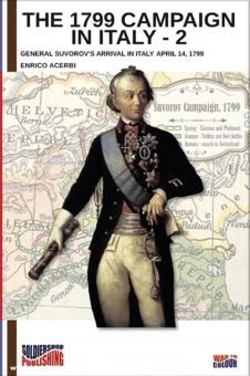 Acerbi, Enrico: The 1799 Campaign in Italy. Volume 2: General Suvorov's Arrival in Italy April 14, 1799