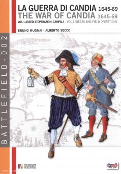 Mugnai, B./Secco, A.: La Guerra di Candia 1645-69. Band 1: Assede e Operazoni Campali