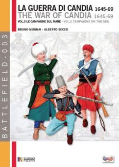 Mugnai, B./Secco, A.: La Guerra di Candia 1645-69. Band 2: Le Campagne sul Mare