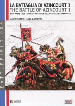 Venturi, M./Cristini, L. S.: La Battaglia di Azincourt. 25 Ottobre 1415 - Enrico V fa Strage della Cavalleria di Francia. Band 1