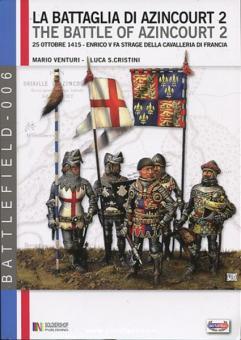 Venturi, M./Cristini, L. S.: La Battaglia di Azincourt. 25 Ottobre 1415 - Enrico V fa Strage della Cavalleria di Francia. Band 2