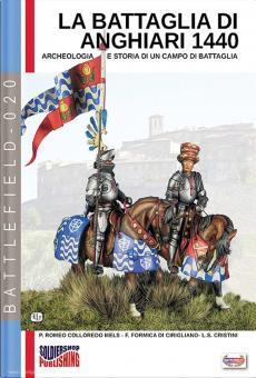 Mels, R. Colloredo Mels/Cirigliano, F. Formica di/Cristini, Luca Stefano: La battaglia di Anghiari 1440 dai Condottieri a Leonardo