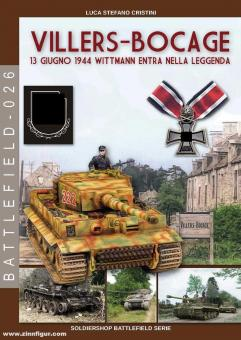 Cristini, Luca S.: Villers-Bocage. 13 Giugno 1944. Wittmann entra nella Leggenda