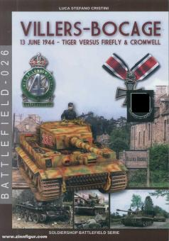 Cristini, Luca S.: Villers-Bocage. 13 June 1944. Tiger versus Firefly & Cromwell