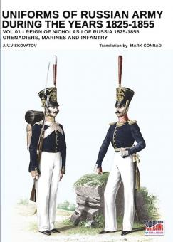 Viskovatov, A. V./Cristini, L. S.: Uniforms of the Russian Army during the Years 1825-1855. Band 1: Reign of Nicholas I of Russia 1825-1855. Grenadiers, Marines and Infantry