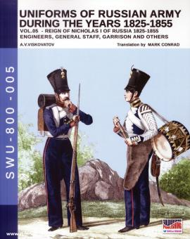 Viskovatov, A. V./Cristini, L. S.: Uniforms of the Russian Army during the Years 1825-1855. Band 5: Reign of Nicholas I of Russia 1825-1855. Engineers, General Staff, Garrison and others
