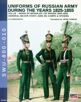 Viskovatov, A. V./Cristini, L. S.: Uniforms of the Russian Army during the Years 1825-1855. Band 10: Reign of Nicholas I of Russia 1825-1855. General Major Staff, Aide de Camps & others