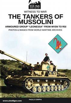 """Crippa, Paolo: The Tankers of Mussolini. Armoured Group """"Leonessa"""" from MVSN to RSI. Photos & Images from World Wartime Archives"""