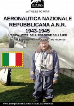 Gil Martínez, Eduardo Manuel: Aeronautica Nazionale Repubblicana A.N.R. 1943-1945. L'Epica Lotta dell'Aviazione della RSI. Photo Images from World Wartime Archives