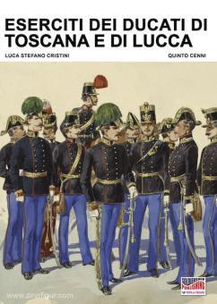 Cristini, L. S./Cenni, Q.: Eserciti dei ducati di Toscana e di Lucca