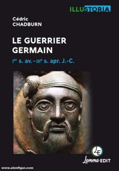 Chadburn, Céderic: Le Guerrier Germain. 1er siècle av.-IIIe s. apr. J.-C.