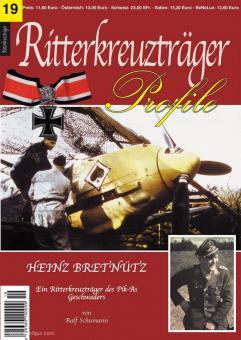 Schumann, Ralf: Ritterkreuzträger Profile (19) Heinz Bretnütz, ein Ritterkreuzträger des Pik-As Geschwaders.