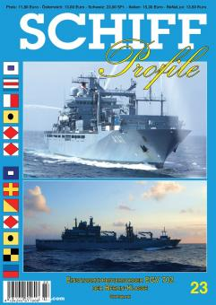 Rahardt, Olaf: Schiff Profile. Heft 23: Eisatzgruppenversorger EGV 702 der Berlin-Klasse