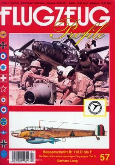 Flugzeug Profile 57: Messerschmitt Bf 110 D bis F. Die Geschichte eines vielseitigen Flugzeuges. Teil 2