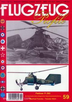 Franzke, M./Mohr, T.: Flugzeug Profile. Heft 59: Flettner Fl 282. Die Geschichte einer erfolgreichen Hubschrauberentwicklung