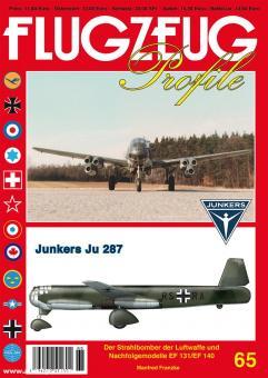Franzke, Manfred: Junkers Ju 287. Der Strahlbomber der Luftwaffe und Nachfolgemodelle EF 131/EF 140