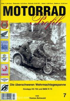 Reinwald, T.: Motorrad Profile. Heft 7: Die überschweren Wehrmachtsgespanne. Zündapp KS 750 und BMW R 75