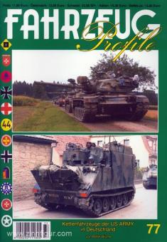 Blume, P.: Fahrzeug Profile 77: Kettenfahrzeuge der US Army in Deutschland