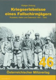 Zimburg, Rüdiger: Kriegserlebnisse eines Fallschirmjägers. Russland, Italien und Österreich 1941 - 1945