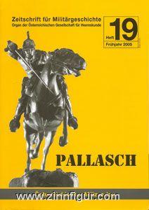 Pallasch. Zeitschrift für Militärgeschichte. Heft 19