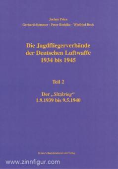 Prien, J./Rodeike, P./Stemmer, G./Bock, W.; Die: Jagdfliegerverbände der deutschen Luftwaffe 1934-1945