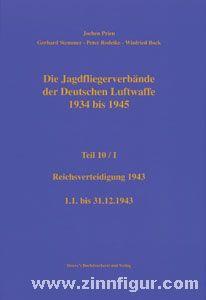 Prien, J./Rodeike, P./Stemmer, G./Bock, W.: Die Jagdfliegerverbände der deutschen Luftwaffe 1934-1945. Teil 10/1