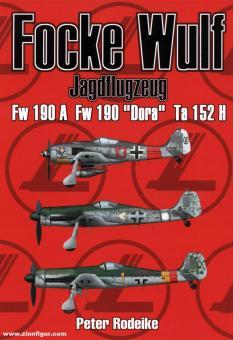 "Rodeike, P.: Focke Wulf Jagdflugzeug Fw 190 A, Fw 190 ""Dora"", Ta 152 H"