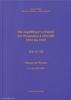 Prien, Jochen/Stemmer, Gerhard/Bock, Wilfried: Die Jagdfliegerverbände der deutschen Luftwaffe 1934-1945. Teil 13/3: Einsatz im Westen - 1.1. bis 30.9.1944.