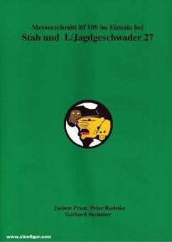 Prien, Jochen/Rodeike, Peter/Stemmer, Gerhard: Messerschmitt Bf 109 im Einsatz bei Stab und I./JG 27 1939 - 1945