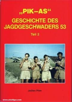 Prien, Jochen: Pik-As. Geschichte des Jagdgeschwaders 53. Band 2: Bis nach Stalingrad und El Alamein. Tunesien - Sizilien - Italien. Mai 1942 bis Januar 1944